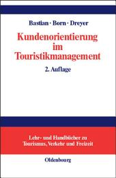 Kundenorientierung im Touristikmanagement: Strategie und Realisierung in Unternehmensprozessen, Ausgabe 2