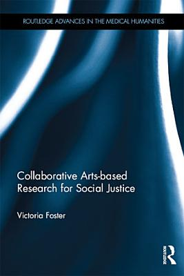 Collaborative Arts based Research for Social Justice