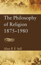 The Philosophy of Religion 1875-1980