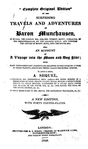 Complete original edition    of the surprising travels and adventures of Baron Munchausen     An account of a voyage into the moon and dog star     A sequel  containing his expedition into Africa  etc  A new edition  with forty copper plates