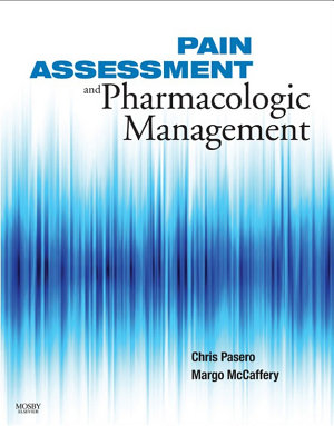 Pain Assessment and Pharmacologic Management   E Book PDF