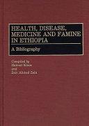 Health  Disease  Medicine  and Famine in Ethiopia PDF