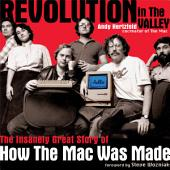 Revolution in The Valley [Paperback]: The Insanely Great Story of How the Mac Was Made