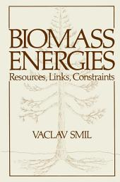 Biomass Energies: Resources, Links, Constraints