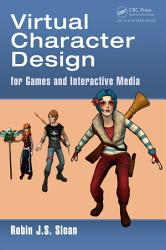 Virtual Character Design For Games And Interactive Media Book PDF