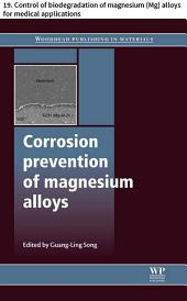 Corrosion prevention of magnesium alloys: 19. Control of biodegradation of magnesium (Mg) alloys for medical applications