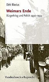 Weimars Ende: Bürgerkrieg und Politik 1930-1933