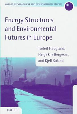 Energy Structures and Environmental Futures