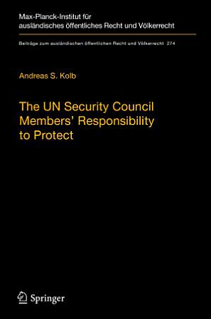 The UN Security Council Members  Responsibility to Protect PDF