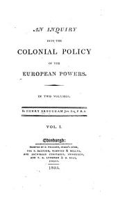 An Inquiry Into the Colonial Policy of the European Powers ...