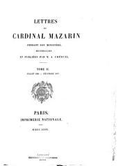 Lettres du cardinal Mazarin pendant son ministère: Volume2
