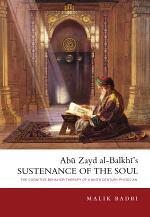 Abu Zayd al-Balkhi's Sustenance of the Soul