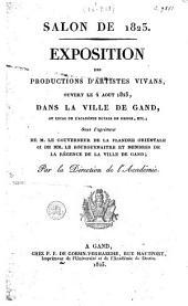 Salon de 1823. Exposition des productions d'artistes vivans ... dans la ville de Gand, au local de l'académie royale de dessin ...