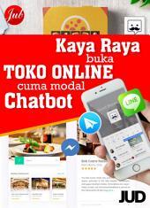 Kaya Raya Buka Toko Online cuma Modal Chatbot