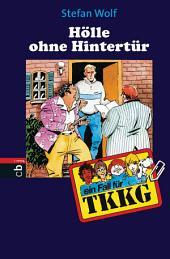 TKKG - Hölle ohne Hintertür: Band 103