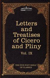 Letters of Marcus Tullius Cicero with His Treatises on Friendship and Old Age; Letters of Pliny the Younger