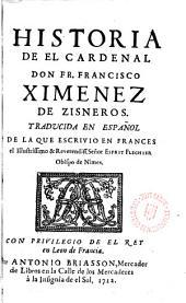 Historia de el Cardenal Don. Fr. Francisco Ximénez de Zisneros: Vers. Hisp