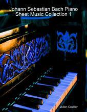 Johann Sebastian Bach Piano Sheet Music Collection 1