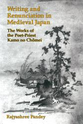 Writing And Renunciation In Medieval Japan Book PDF
