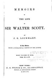 Memoirs of the life of Sir Walter Scott: Volumes 3-4