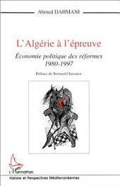 L'Algérie à l'épreuve: Économie politique des réformes 1980-1997