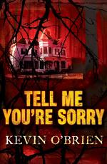 Tell Me You're Sorry