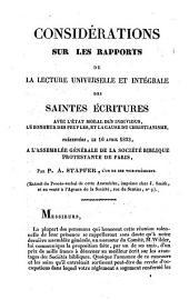 Considérations sur les rapports de la lecture universelle et intégrale des Saintes Ecritures avec l'état moral des individus, le bonheur des peuples, et la cause du Christianisme