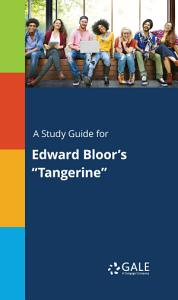 A Study Guide for Edward Bloor s  Tangerine  Book
