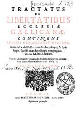Tractatus de libertatibus ecclesiae gallicanae: continens amplam discussionem declarationis factae ab illustrissimis Archiepiscopis [et] Episcopis Parisiis mandato regio congregatis, anno MDCLXXXII