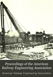 Proceedings of the American Railway Engineering Association: Volume 12, Part 1