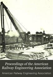 Proceedings of the American Railway Engineering Association: Volume 12, Part 1