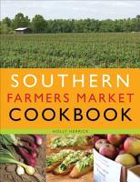 Southern Farmers Market Cookbook PDF