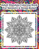Adult Mandala Coloring Book For Serenity Stress Relief Book PDF