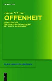 Offenheit: Die Geschichte eines Kommunikationsideals seit dem 18. Jahrhundert