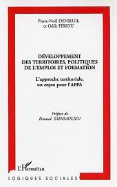 Développement des territoires, politiques de l'emploi et formation: L'approche territoriale, un enjeu pour l'AFPA