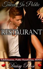 "Restaurant: Book 4 of ""Taken In Public"""