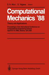 Computational Mechanics '88: Volume 1, Volume 2, Volume 3 and Volume 4 Theory and Applications