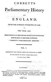 """Cobbett's Parliamentary History of England: From the Norman Conquest, in 1066, to the Year, 1803. From which Last-mentioned Epoch it is Continued Downwards in the Work Entitled: """"Cobbett's Parliamentary Debates""""., Volume 1"""