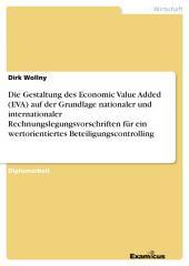 Die Gestaltung des Economic Value Added (EVA) auf der Grundlage nationaler und internationaler Rechnungslegungsvorschriften für ein wertorientiertes Beteiligungscontrolling