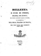 Bellezza e cuor di ferro, dramma per musica [in two acts and in verse], etc