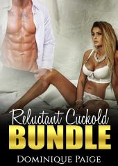 Reluctant Cuckold Bundle