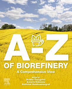 A Z of Biorefinery