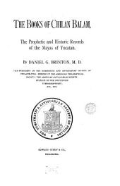 The books of Chilan balam. (Numismatic & antiq. soc. of Phila.).