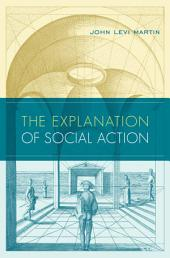 The Explanation of Social Action