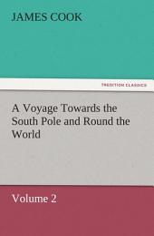 A Voyage Towards the South Pole and Round the World: Volume 2