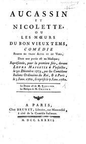 Aucassin et Nicolette, ou les mœurs du bon vieux tems, comédie. [In three acts and in verse.]