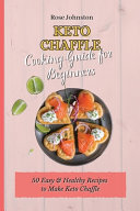 Keto Chaffle Cooking Guide for Beginners