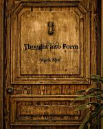 Thought Into Form