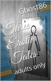 Three Erotic Tales