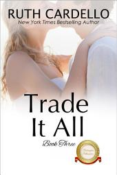 Trade It All (the Barrington Billionaires, Book 3)